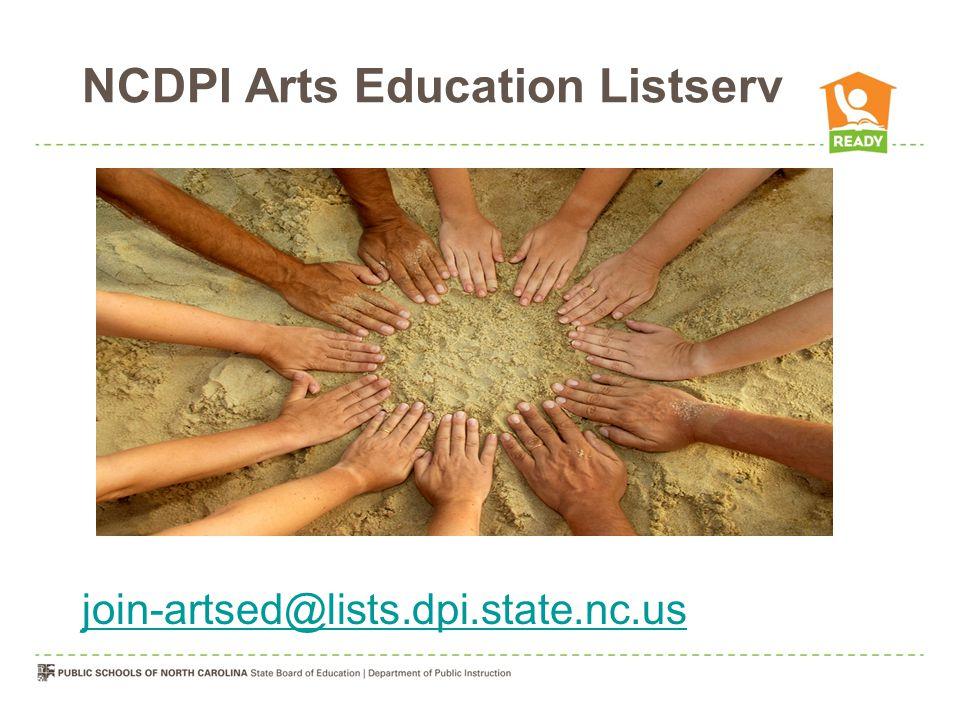 NCDPI Arts Education Listserv join-artsed@lists.dpi.state.nc.us
