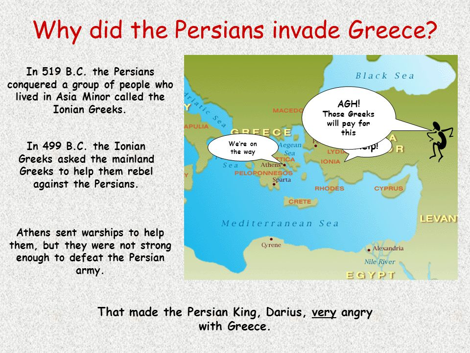 The Greeks at War! Between 500 and 400 B.C. the Greeks fought several wars. Two were against the powerful Persian Empire to the east of Greece. Then a
