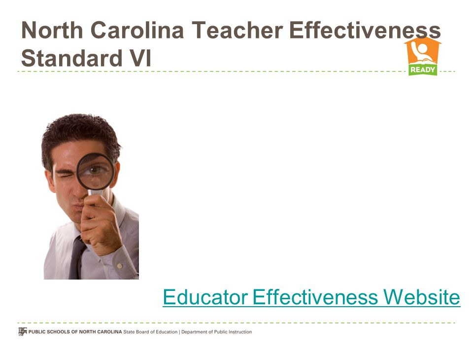 North Carolina Teacher Effectiveness Standard VI Educator Effectiveness Website