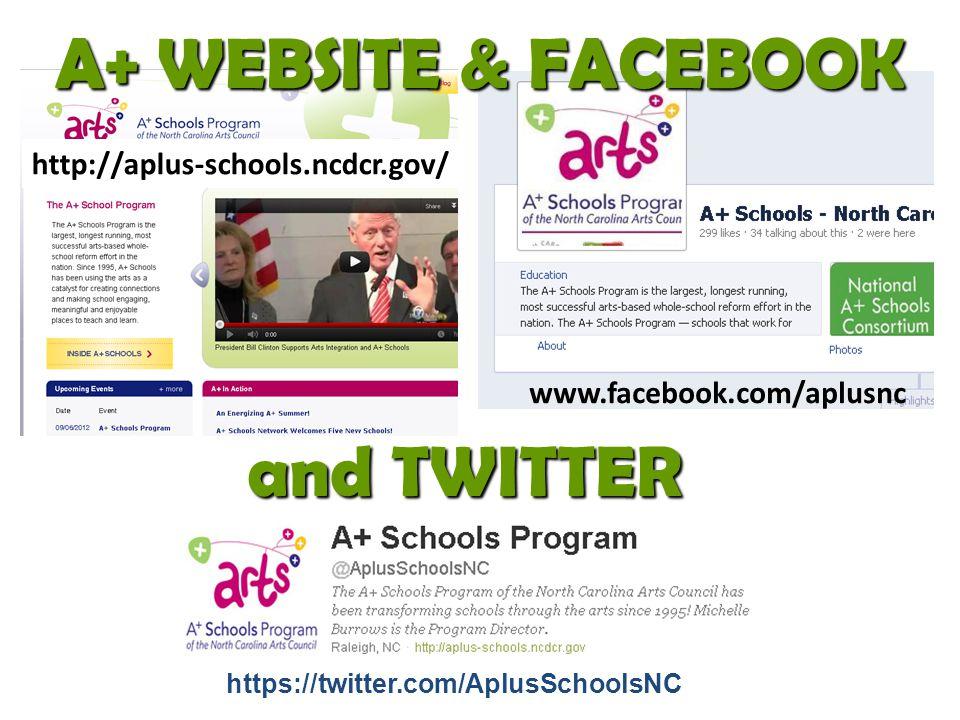 A+ WEBSITE & FACEBOOK and TWITTER https://twitter.com/AplusSchoolsNC http://aplus-schools.ncdcr.gov/ www.facebook.com/aplusnc