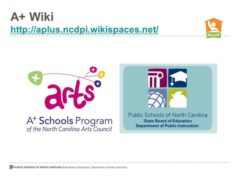 A+ Wiki http://aplus.ncdpi.wikispaces.net/ http://aplus.ncdpi.wikispaces.net/