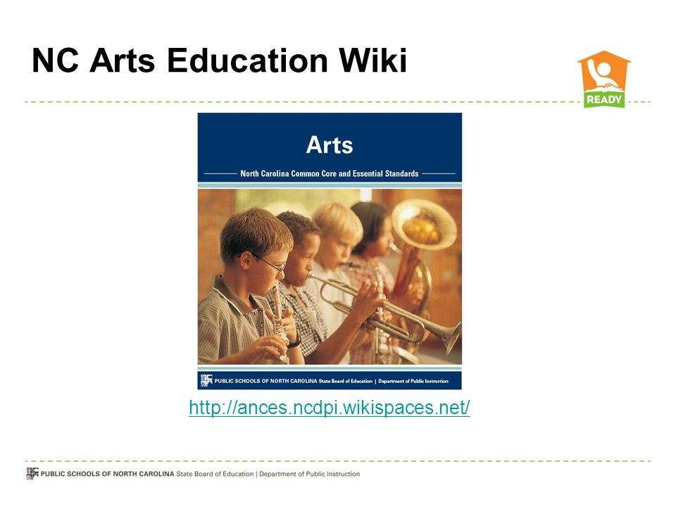 NC Arts Education Wiki http://ances.ncdpi.wikispaces.net/