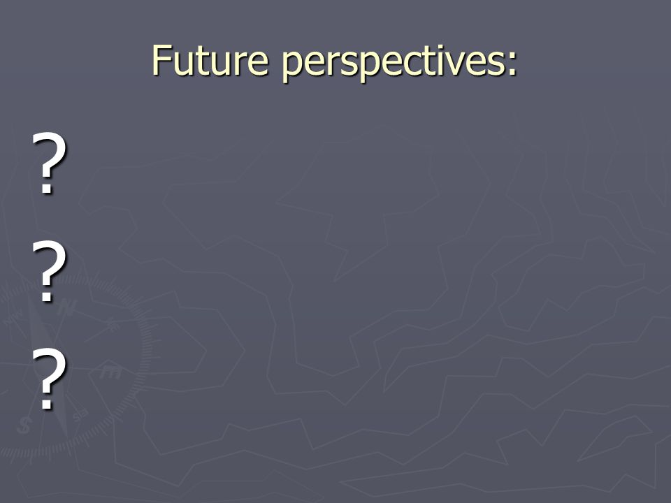 Future perspectives: