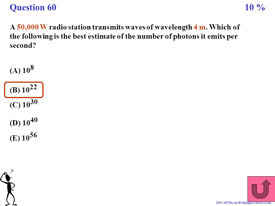 A 50,000 W radio station transmits waves of wavelength 4 m. Which of the following is the best estimate of the number of photons it emits per second?