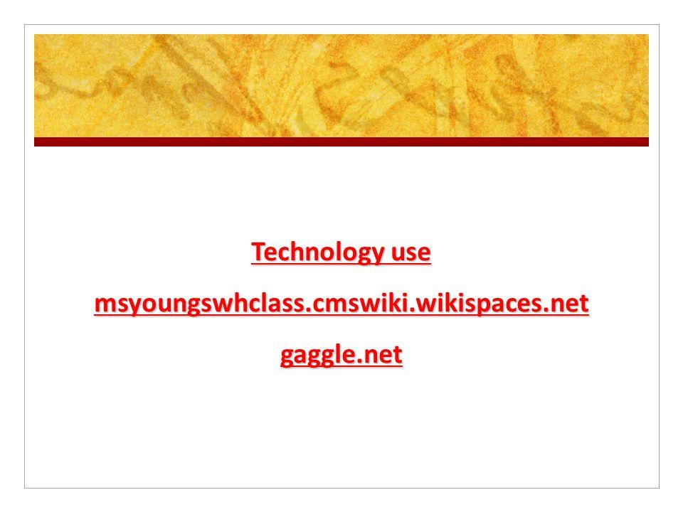 Technology use msyoungswhclass.cmswiki.wikispaces.net gaggle.net