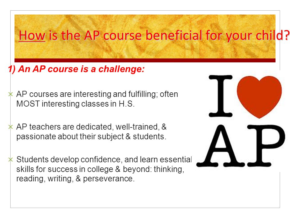 How is the AP course beneficial for your child.