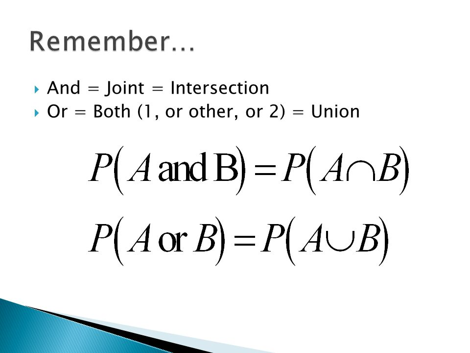  And = Joint = Intersection  Or = Both (1, or other, or 2) = Union