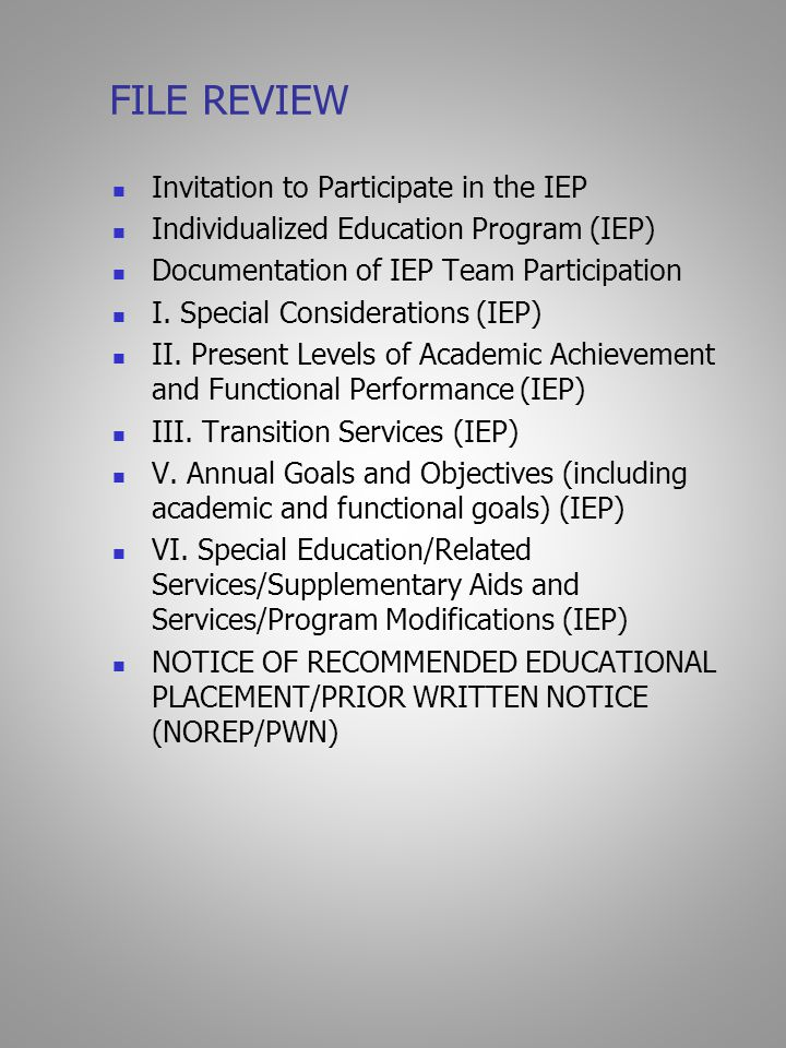 FILE REVIEW Invitation to Participate in the IEP Individualized Education Program (IEP) Documentation of IEP Team Participation I.