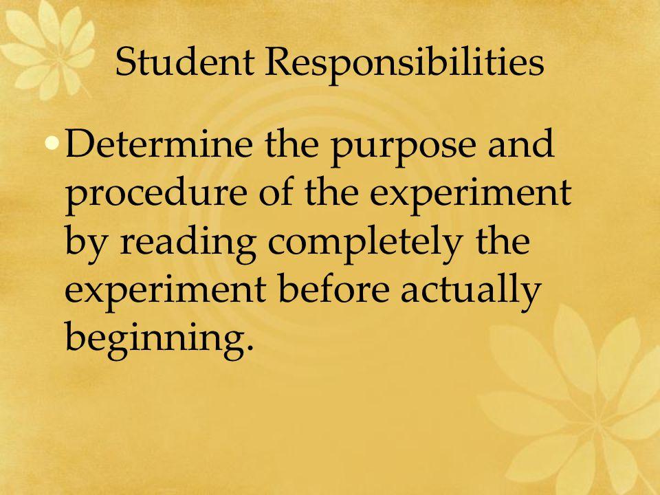 Student Responsibilities Wear proper protective equipment.