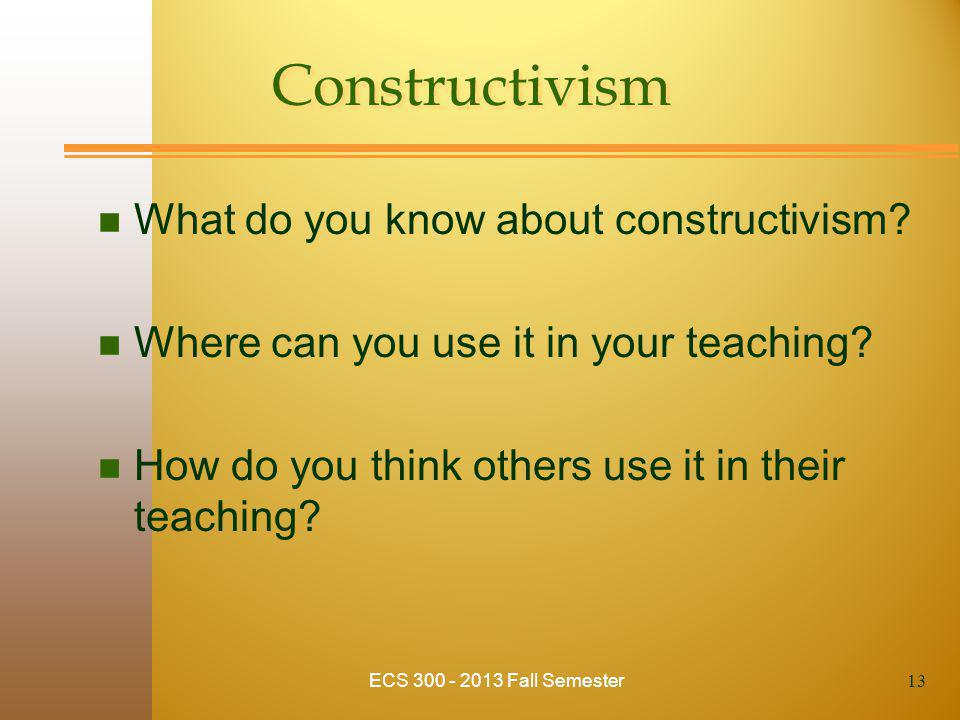 Constructivism n What do you know about constructivism.