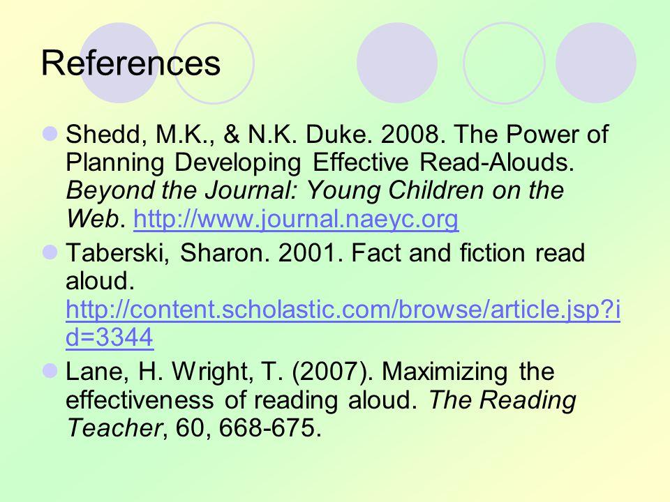 References Shedd, M.K., & N.K. Duke. 2008.