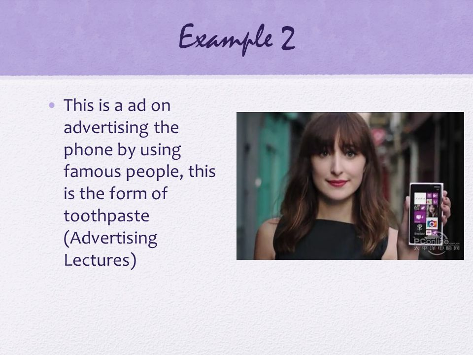 Example 2 This is a ad on advertising the phone by using famous people, this is the form of toothpaste (Advertising Lectures)