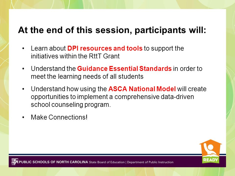 At the end of this session, participants will: Learn about DPI resources and tools to support the initiatives within the RttT Grant Understand the Gui