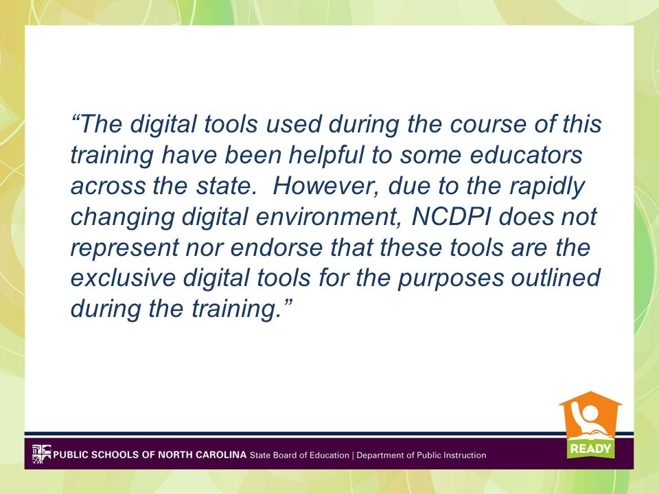 """The digital tools used during the course of this training have been helpful to some educators across the state. However, due to the rapidly changing"