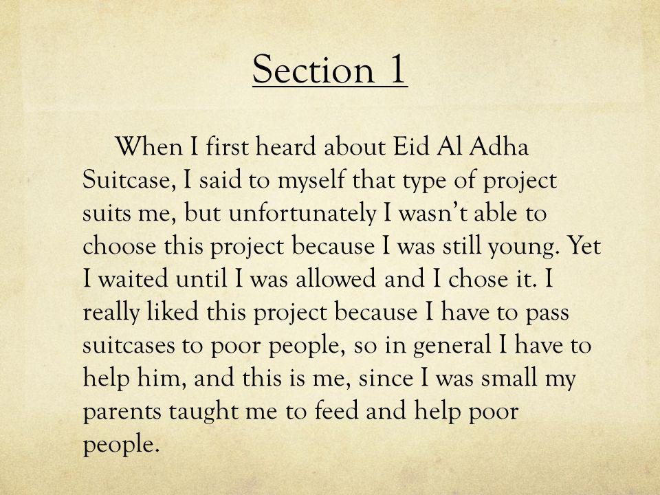 Section 2 In this project, I have served poor people, by collecting suitcases from teachers and students, then passing it to the poor.