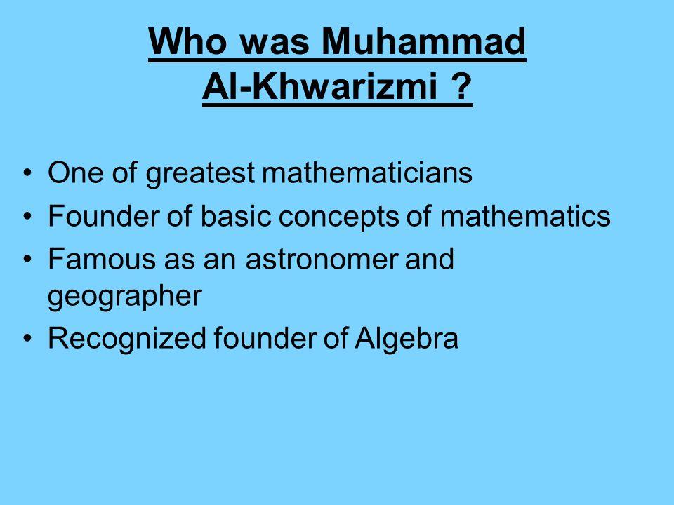 Who was Muhammad Al-Khwarizmi .