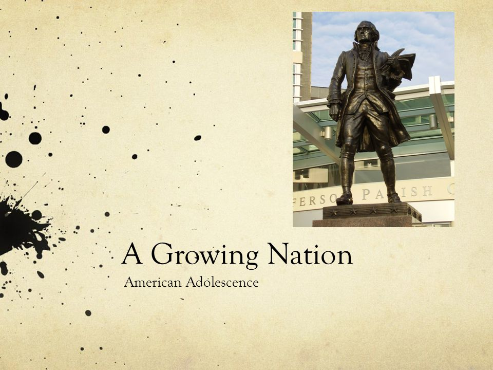 A Growing Nation American Adolescence