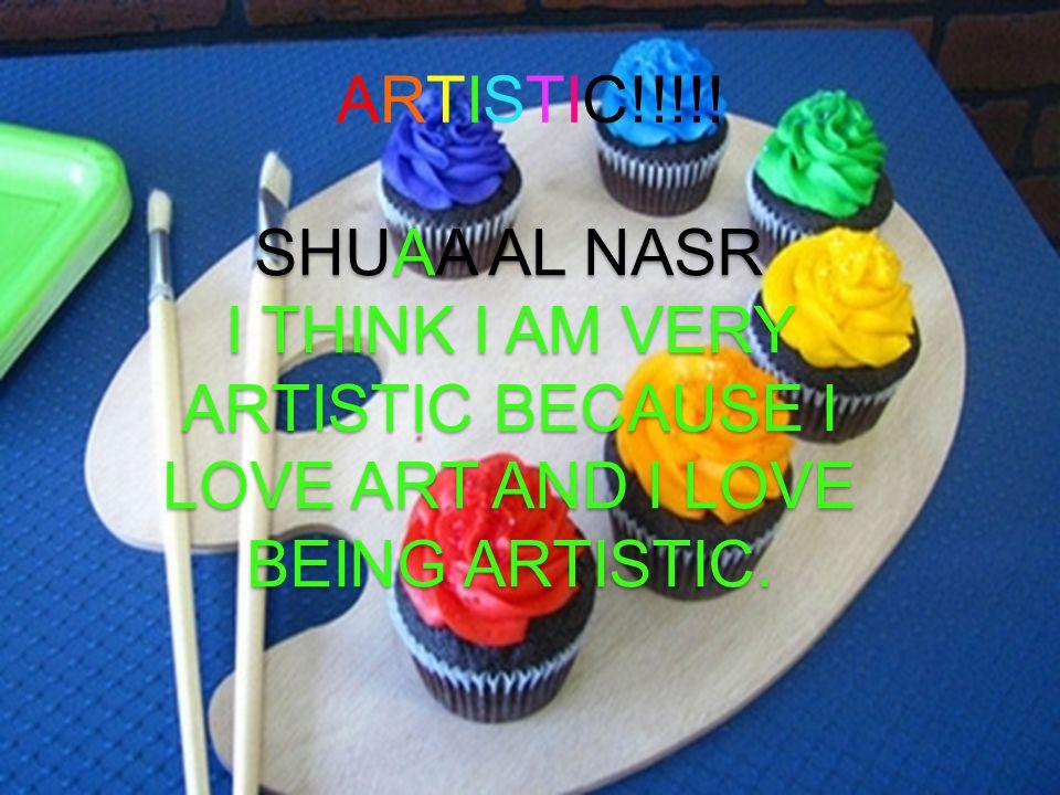 ARTISTIC!!!!.