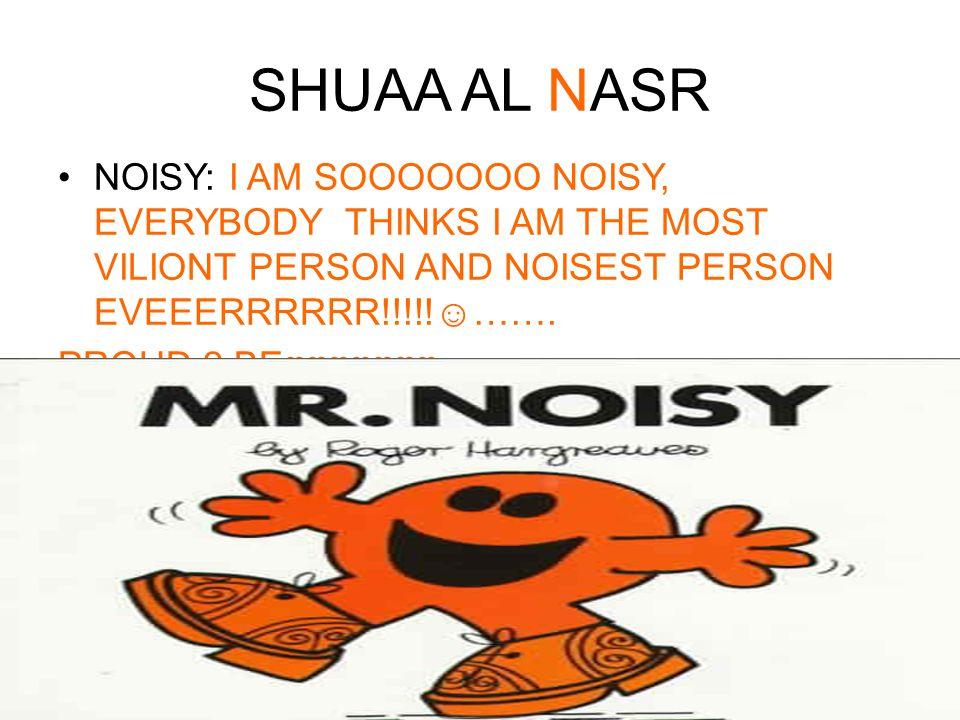 SHUAA AL NASR A= Active I like to move a lot.