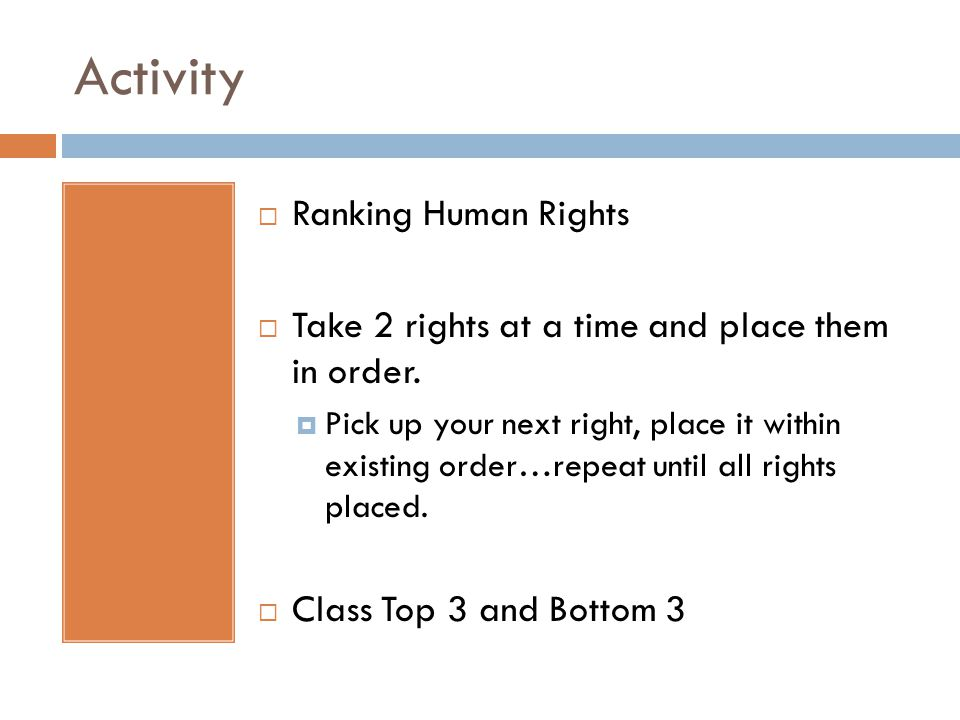 Activity  Ranking Human Rights  Take 2 rights at a time and place them in order.