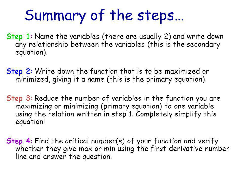 Summary of the steps… Step 1: Name the variables (there are usually 2) and write down any relationship between the variables (this is the secondary eq