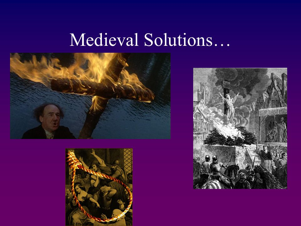 Medieval Solutions…