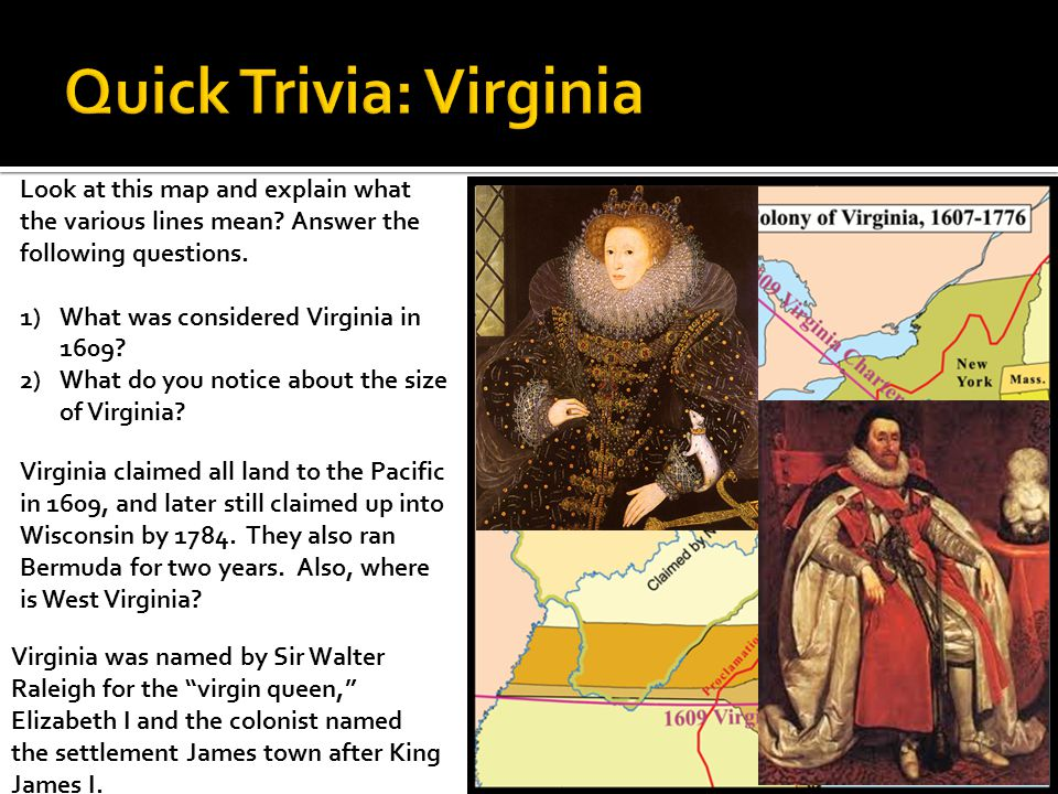Look at this map and explain what the various lines mean? Answer the following questions. 1)What was considered Virginia in 1609? 2)What do you notice