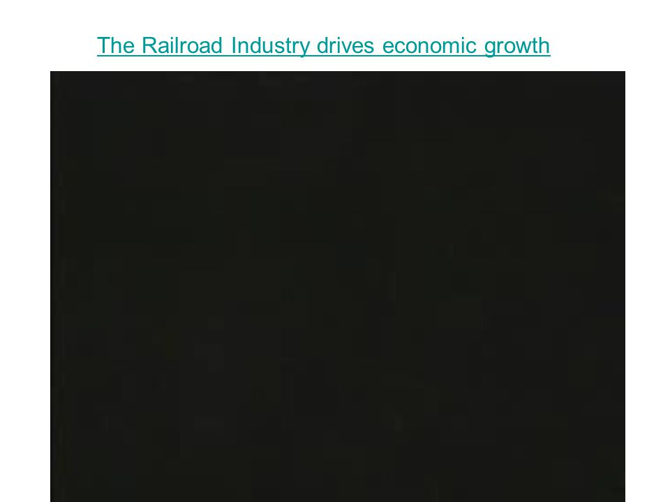The Railroad Industry drives economic growth