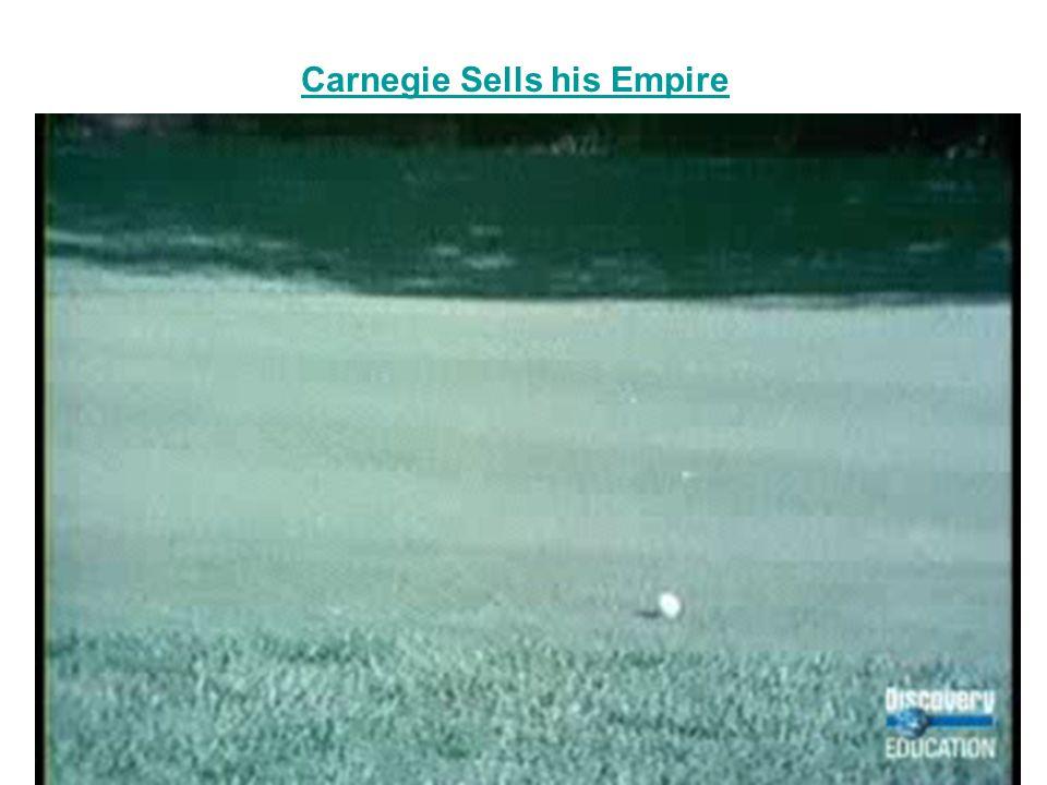 Carnegie Sells his Empire