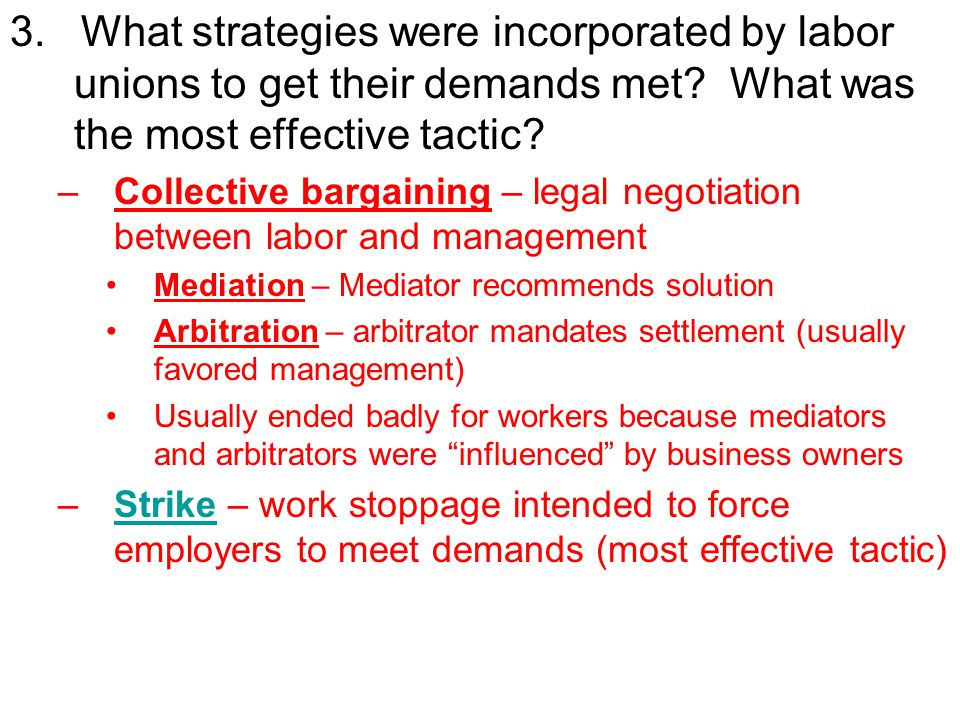 3.What strategies were incorporated by labor unions to get their demands met.