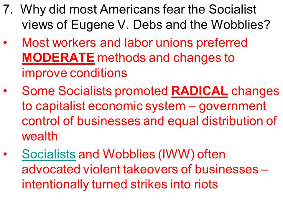 7.Why did most Americans fear the Socialist views of Eugene V.