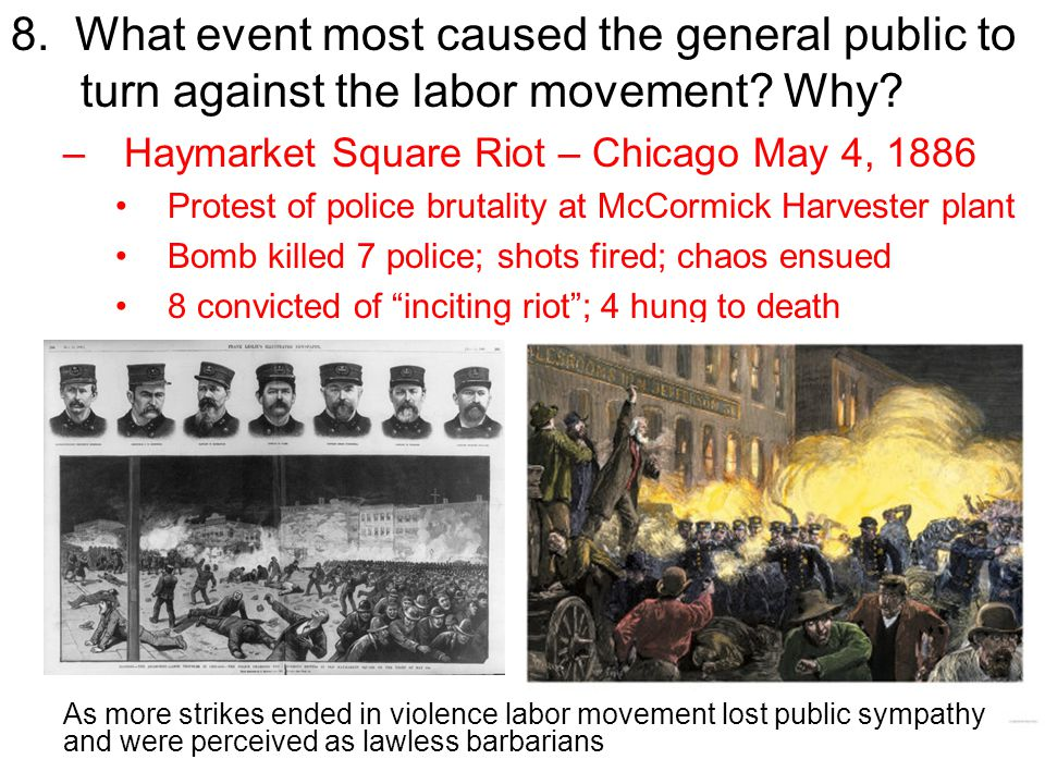 8.What event most caused the general public to turn against the labor movement.