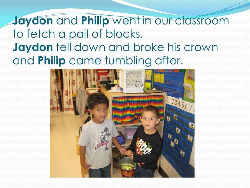 Robbie and Nathan went in our classroom to fetch a pail of pencils.