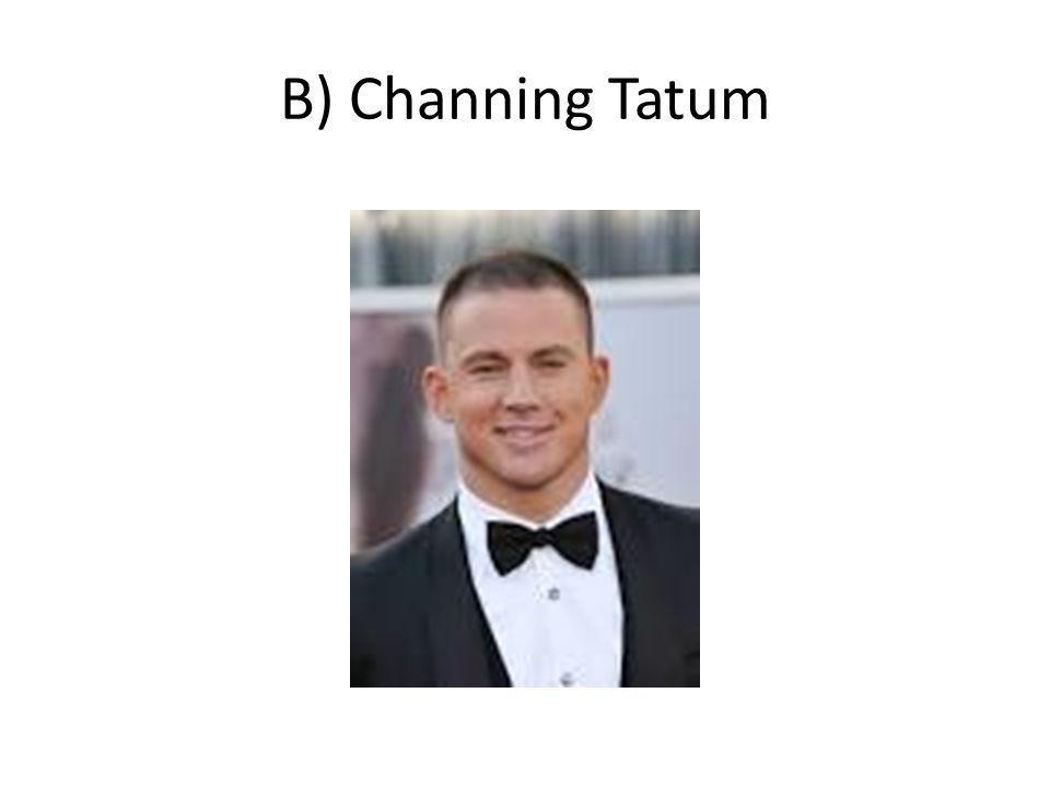 B) Channing Tatum