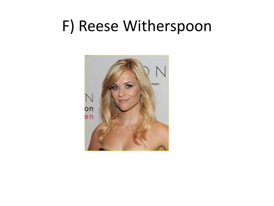 F) Reese Witherspoon