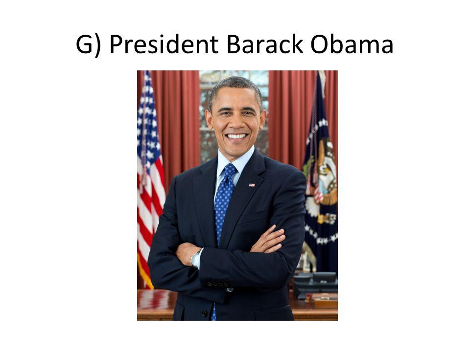 G) President Barack Obama