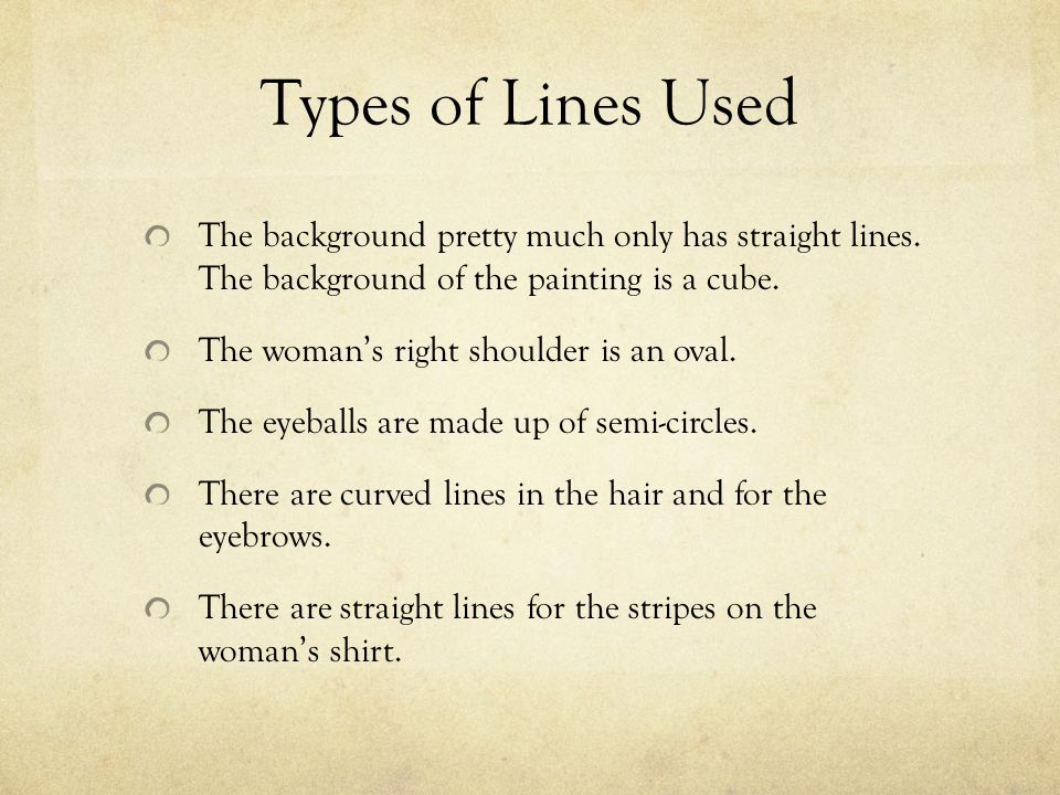 Types of Lines Used The background pretty much only has straight lines.