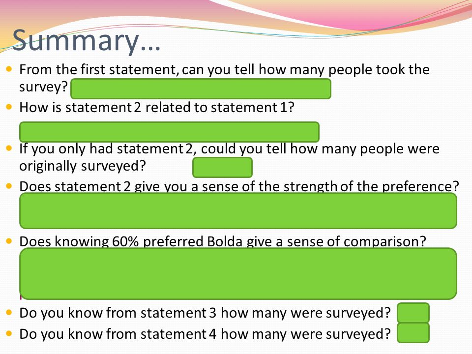 Summary… From the first statement, can you tell how many people took the survey? (Yes. Add them together; 28565 people) How is statement 2 related to