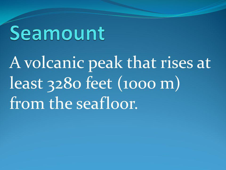 A volcanic peak that rises at least 3280 feet (1000 m) from the seafloor.