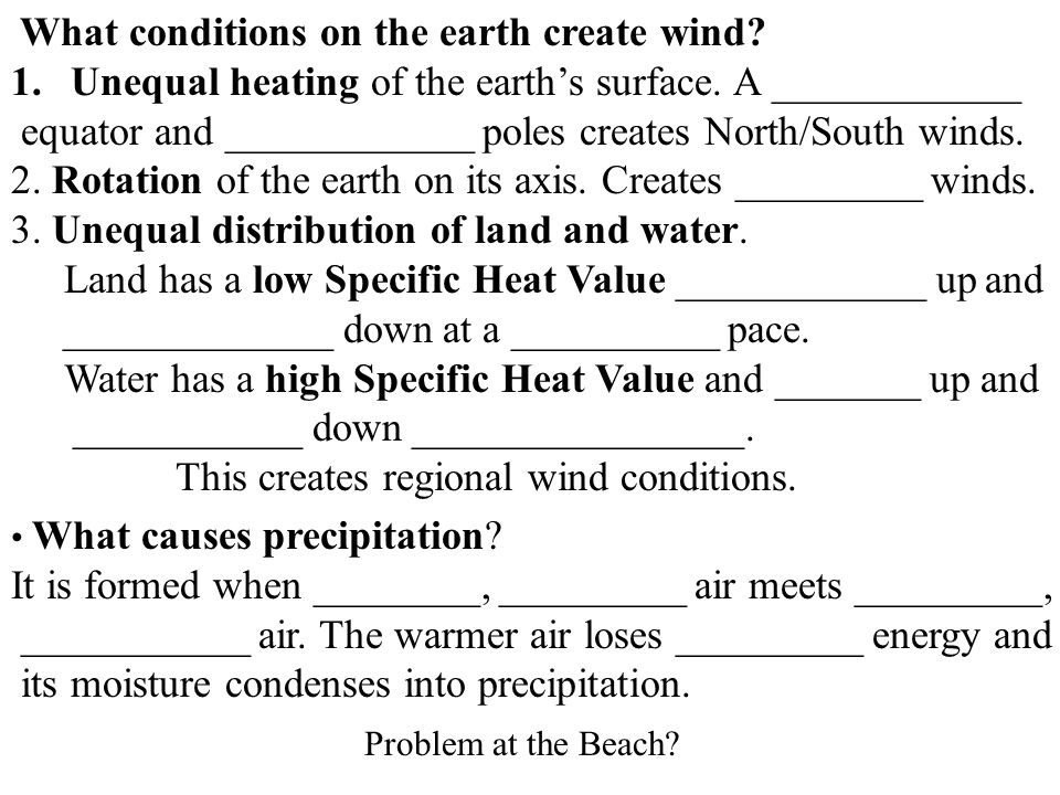 What conditions on the earth create wind? 1.Unequal heating of the earth's surface. A ____________ equator and ____________ poles creates North/South