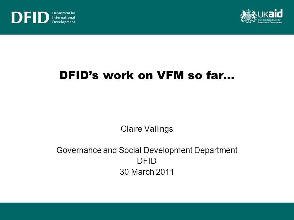 OVERVIEW Value for Money generally in DFID Value for Money in Governance