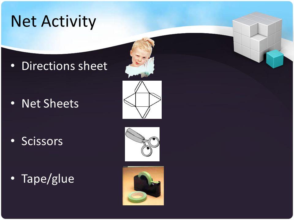 Net Activity Directions sheet Net Sheets Scissors Tape/glue