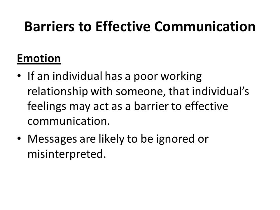Barriers to Effective Communication Sensitivity to Receiver A message needs to recognize the receivers needs and abilities.