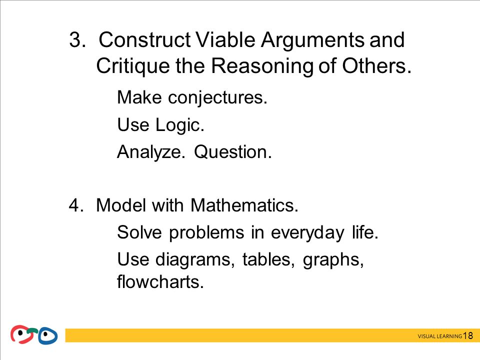 18 3. Construct Viable Arguments and Critique the Reasoning of Others.