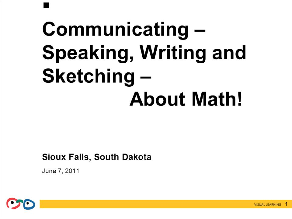 1  Communicating – Speaking, Writing and Sketching – About Math.
