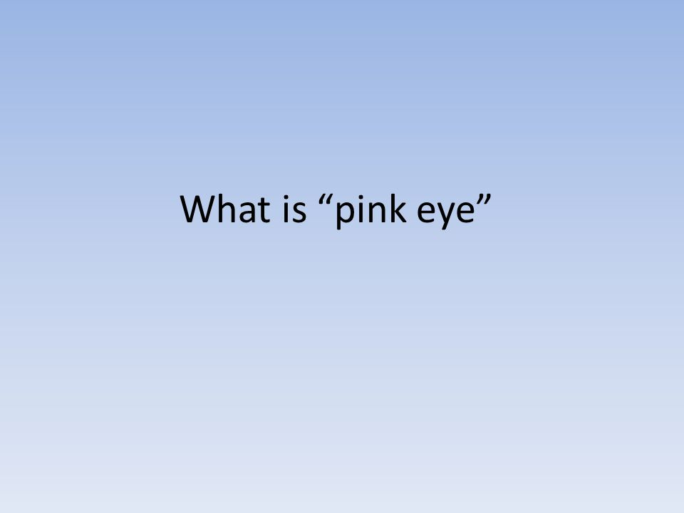 What is pink eye