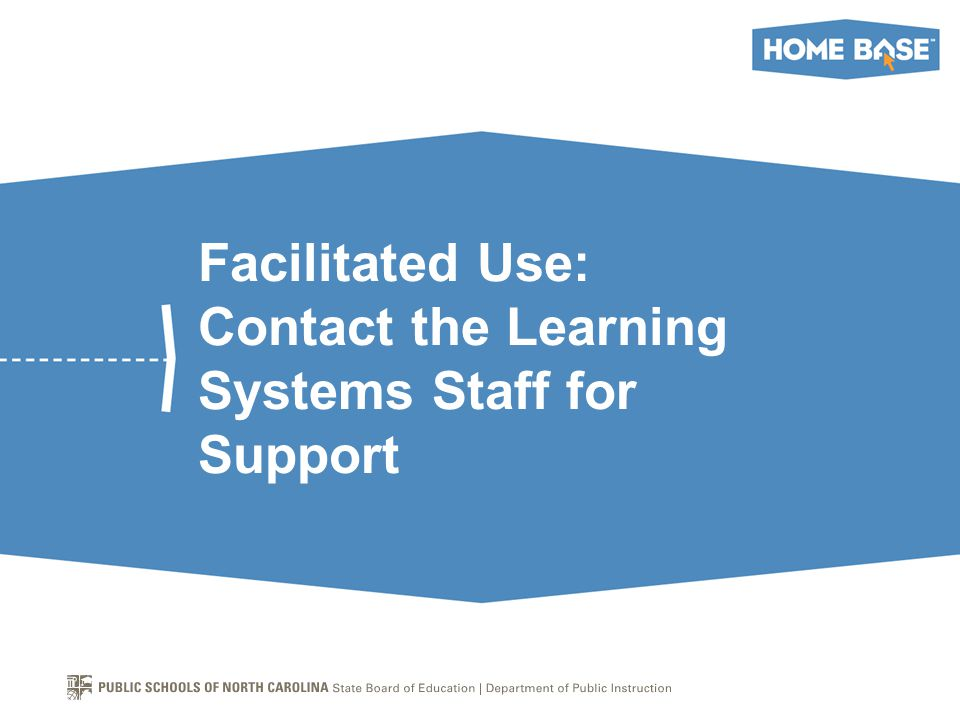 Facilitated Use: Contact the Learning Systems Staff for Support