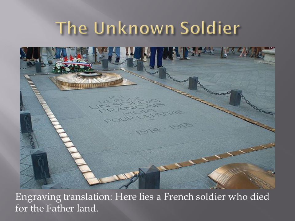 Engraving translation: Here lies a French soldier who died for the Father land.