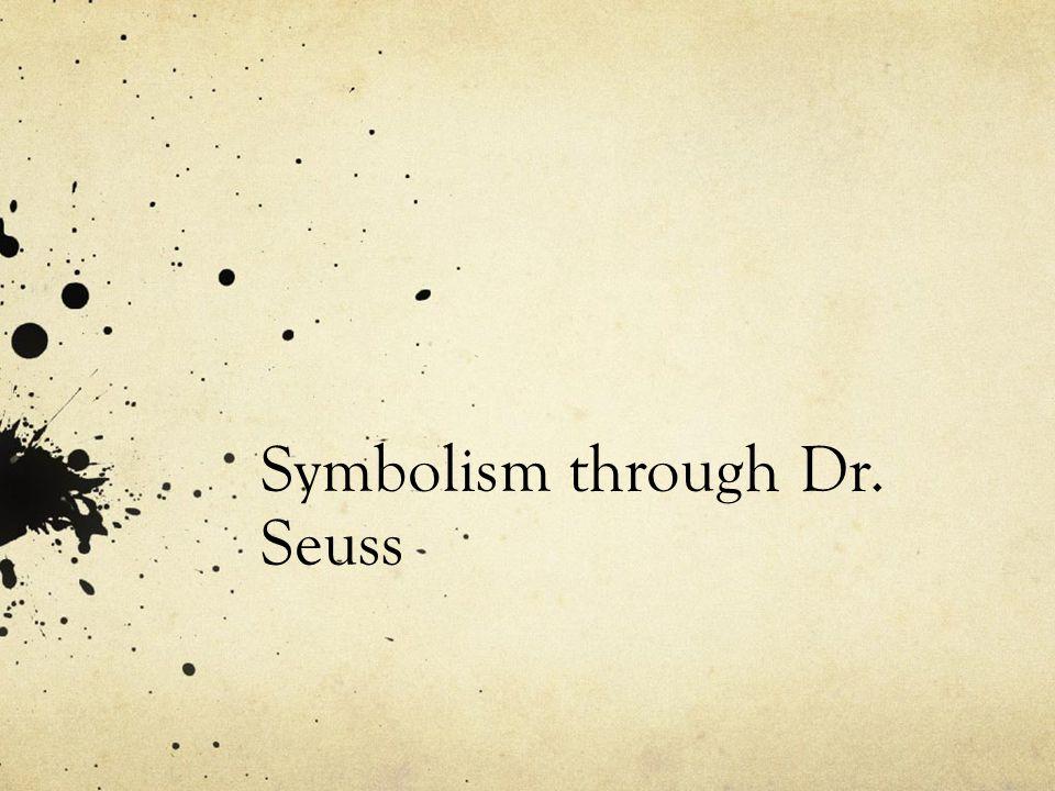 Symbolism through Dr. Seuss