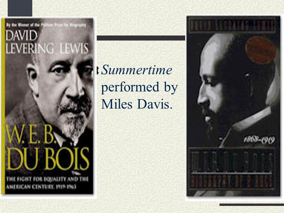 Summertime performed by Miles Davis.